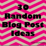 30 Random Blog Post Ideas